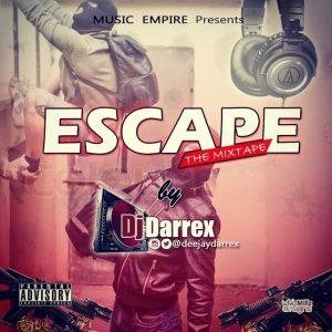 [Foreign Dj Mixtape] DJ Darrex – Escape Mix 2019