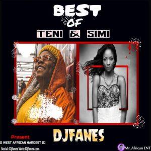 Dj Fanes – Best Of Teni & Simi Mix