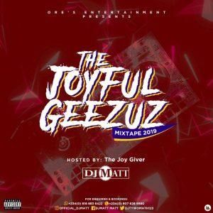DJ Matt - The Joyful Geezuz Mix 2019
