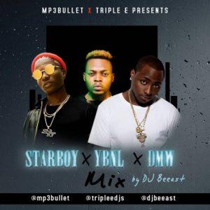 DMW X StarBoy X YBNL Mix ft. Davido, Wizkid, Olamide