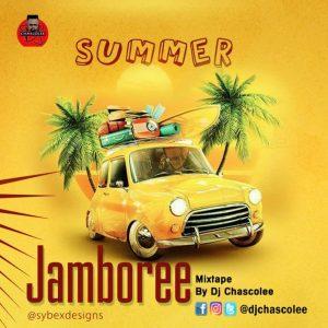 Dj Chascolee – Summer Jamboree Mixtape 2019