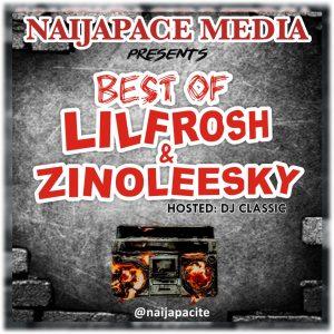 DJ Classic - Best Of Lil Frosh & Zinoleesky Mix