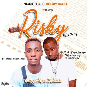 Dj Frapa - Risky Mixtape (Top Trending Naija Songs) 2019