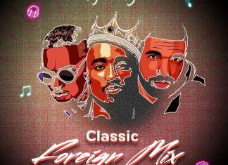 DJ Lawy Latest Mix - New Classic Foreign Mixtape