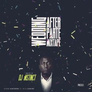 Dj Instinct – Wedding After Party Mixtape