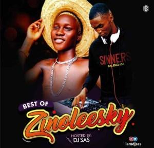 [Updated] Best Of Zinoleesky Mixtape (Zinoleesky Hits)