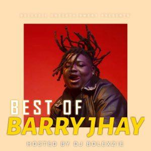 DJ BOLEXZIE - Best Of Barry Jhay Mixtape