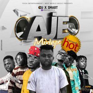 DJ XSmart – AJE Mixtape (Top Notch Naija Trending Songs)