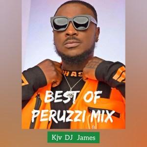 Best of peruzzi Greatest Hit Songs Dj Mix