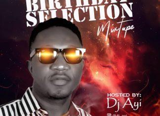 DJ Ayi – Birthday Selection Mix (Birthday Party Mixtape)