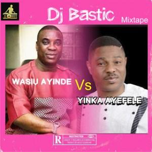 Dj Bastic – Wasiu Ayinde vs Ayefele Mixtape