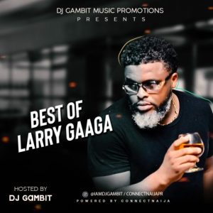 Dj Gambit – Best Of Larry Gaaga Mixtape