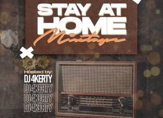 DJ 4Kerty – Stay At Home Mixtape 2020