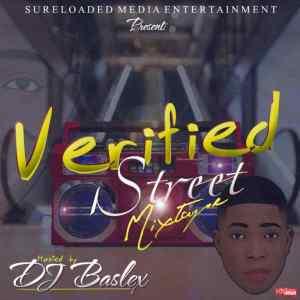 DJ Baslex Ft. SureLoaded – Verified Street Mixtape