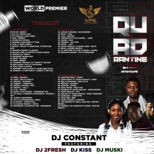 Dj Constant – Quadrantine Mix Ft. Dj Muski, Dj Kiss & Dj 2Fresh