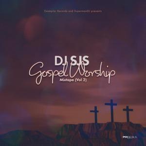 DJ SJS – Gospel Worship Mix (Vol 2) (2020 Gospel Mp3 S