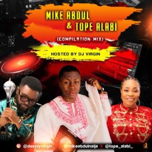 DJ Virgin – Best Of Mike Abdul x Tope Alabi Gospel Mixtape