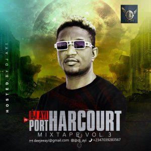 DJ Ayi In Port Harcourt Mixtape (Vol.3) 2020