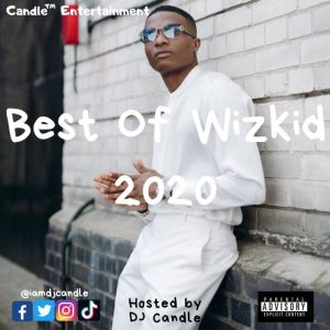 DJ Candle – Best Of Wizkid Mix 2020