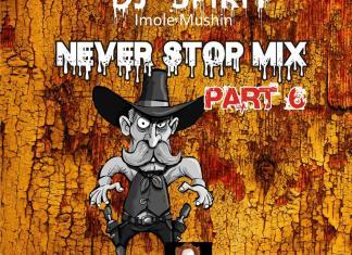 [Dj Spirit Latest 2019 Mixtape] Never Stop Mix PT6