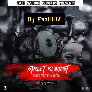 DJ Eazi007 - Street Request Mixtape 2020