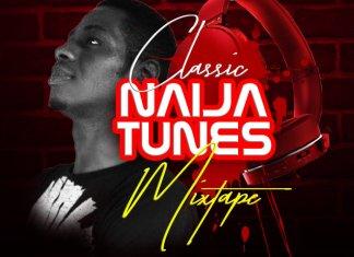 Dj Nesco - Classic Naija Tunes Mix (Non Stop Party Mixtape)