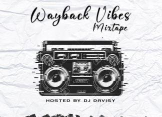 DJ Davisy - Wayback Vibes Mix (Naija Old School Mixtape 2020)