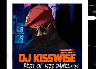 DJ Kisswise - Best Of Kizz Daniel 2020 Mix