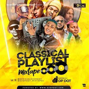 DJ OP Dot - Classical Playlist Mixtape 2020