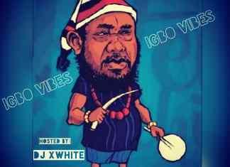 Dj X White - Igbo Vibes Mixtape (Best Igbo Highlife & Ogene Mix)