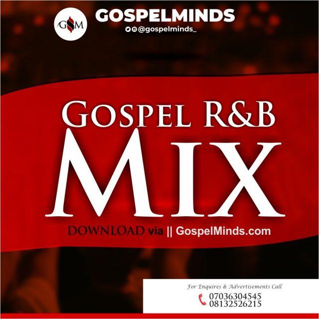 Gospel R&B Mix Non Stop Collection (New Foreign Gospel DJ Mix)