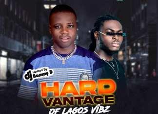 Dj Bammy D - HardVantage Of Lagos Vibez Mixtape