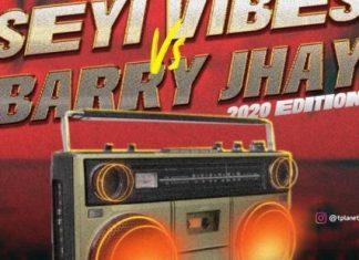 DJ Hunts – Best Of Seyi vibes vs Barry Jhay Mixtape (2020 Edition)