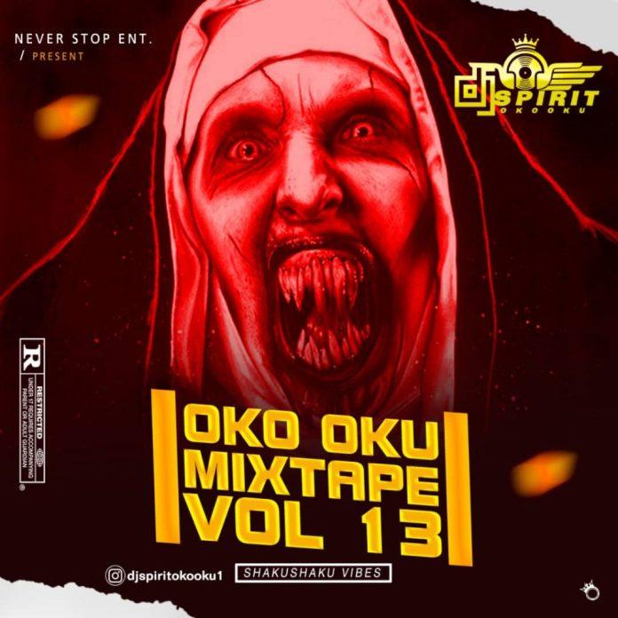 DJ Spirit Oko Oku – Oku Oku (Part 13) Mixtape