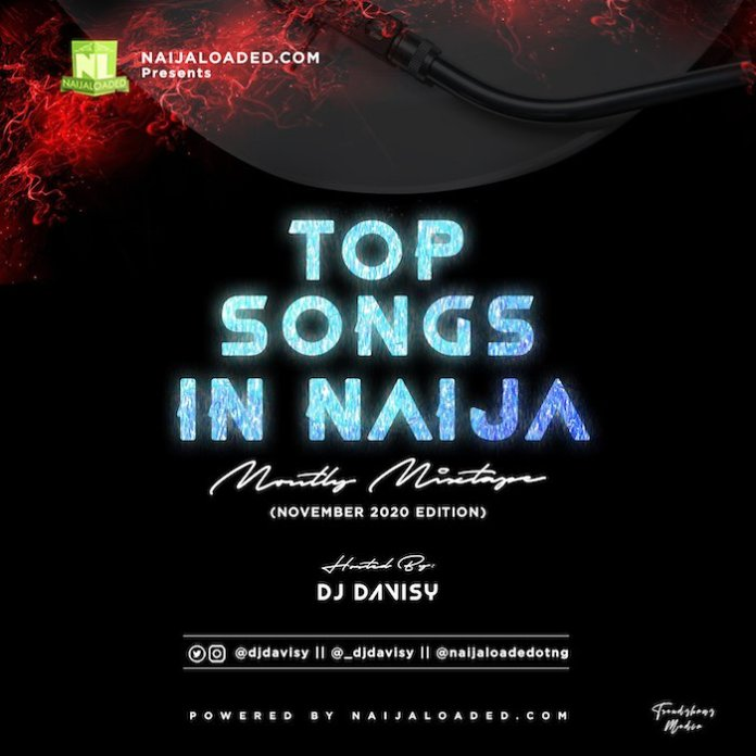 Naijaloaded Ft. DJ Davisy – Top Songs In Naija Mix (November 2020 Editon)