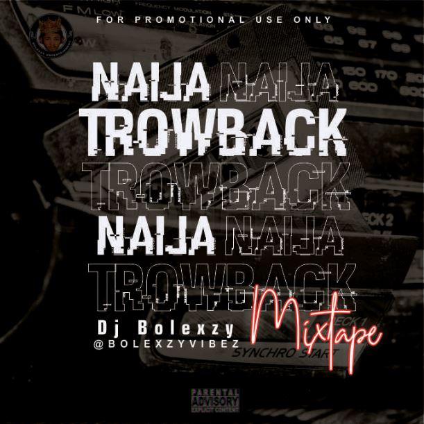 Naija Throwback Mixtape - Back In The Days Nigeria Trending Songs DJ Mix