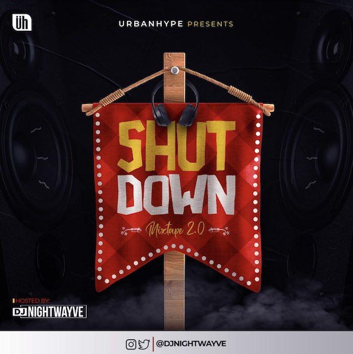 Download Mixtape: DJ Nightwayve – THE SHUTDOWN MIX