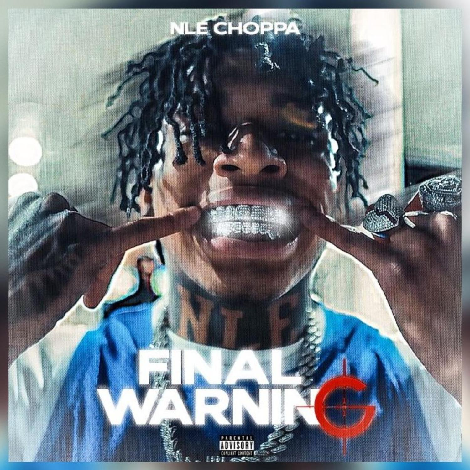 DOWNLOAD MP3: NLE Choppa – Final Warning AUDIO 320kbps