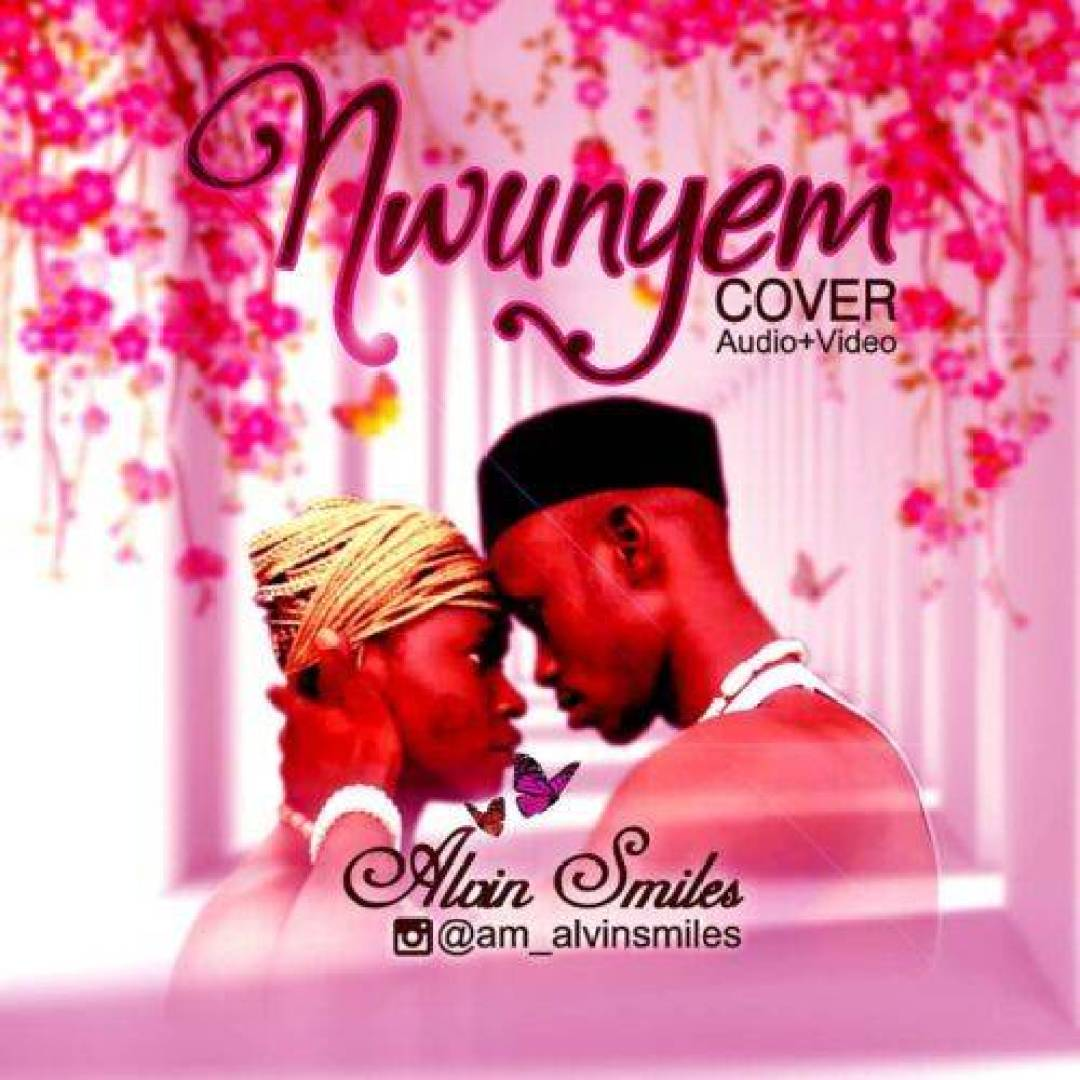 Music + Video: Alvin Smiles – Nwunye m Cover