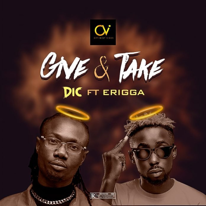DOWNLOAD MP3: Dic ft. Erigga – Give & Take (Free MP3)AUDIO 320kbps