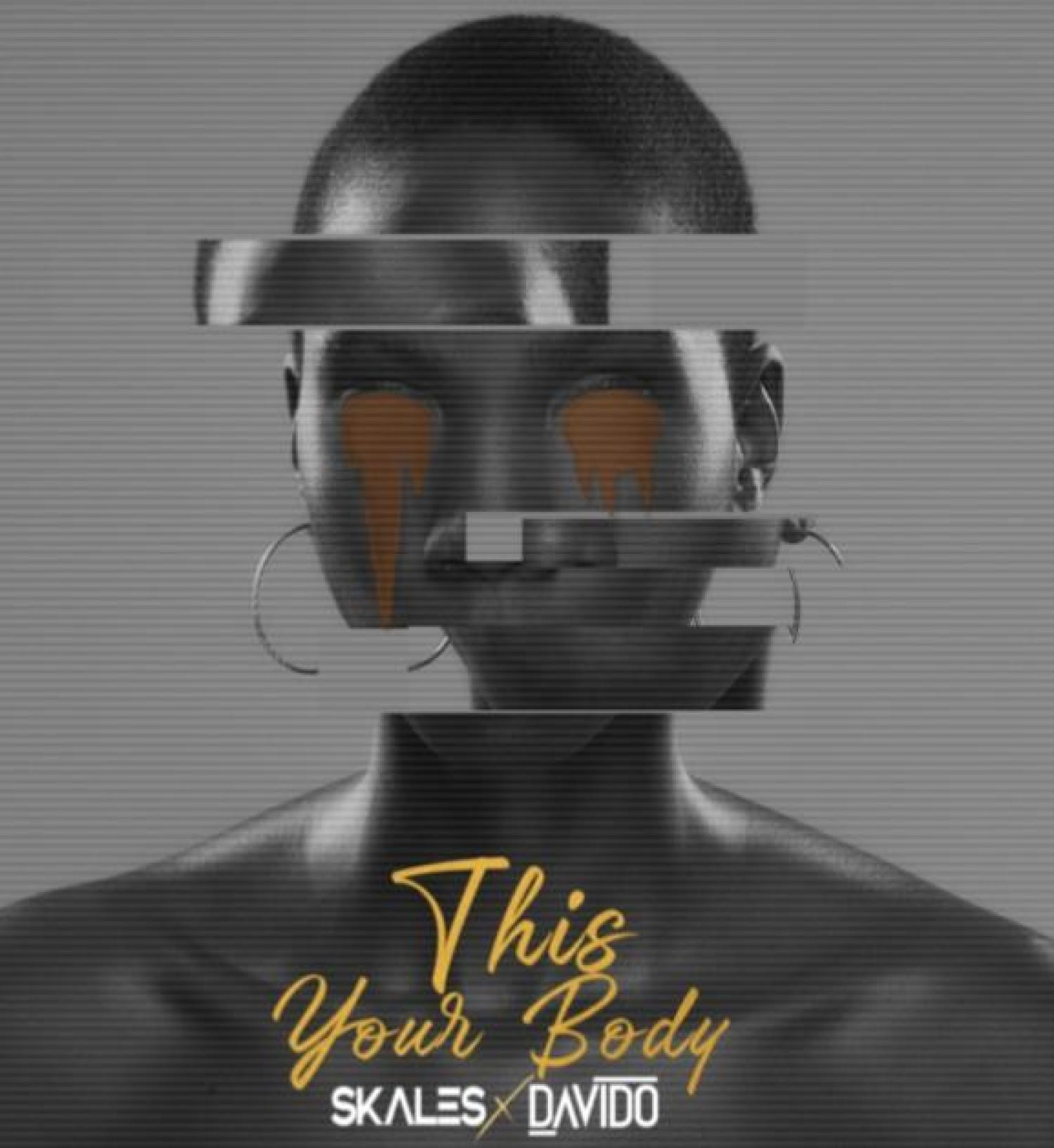 DOWNLOAD MP3: Skales ft. Davido – This Your Body AUDIO 320kbps