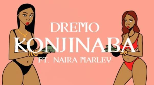 DOWNLOAD VIDEO: Dremo ft. Naira Marley – Konjinaba MP4