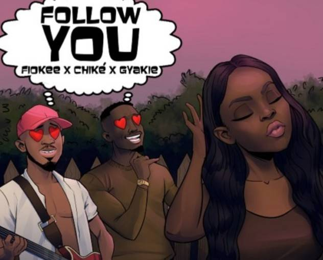 Download MP3: Fiokee – Follow You ft. Chike & Gyakie