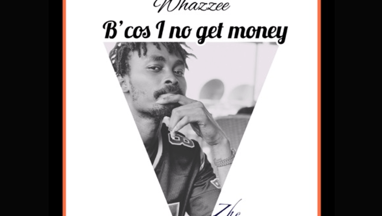 DOWNLOAD MP3: Whazzee – Because I No Get Money AUDIO 320kbps