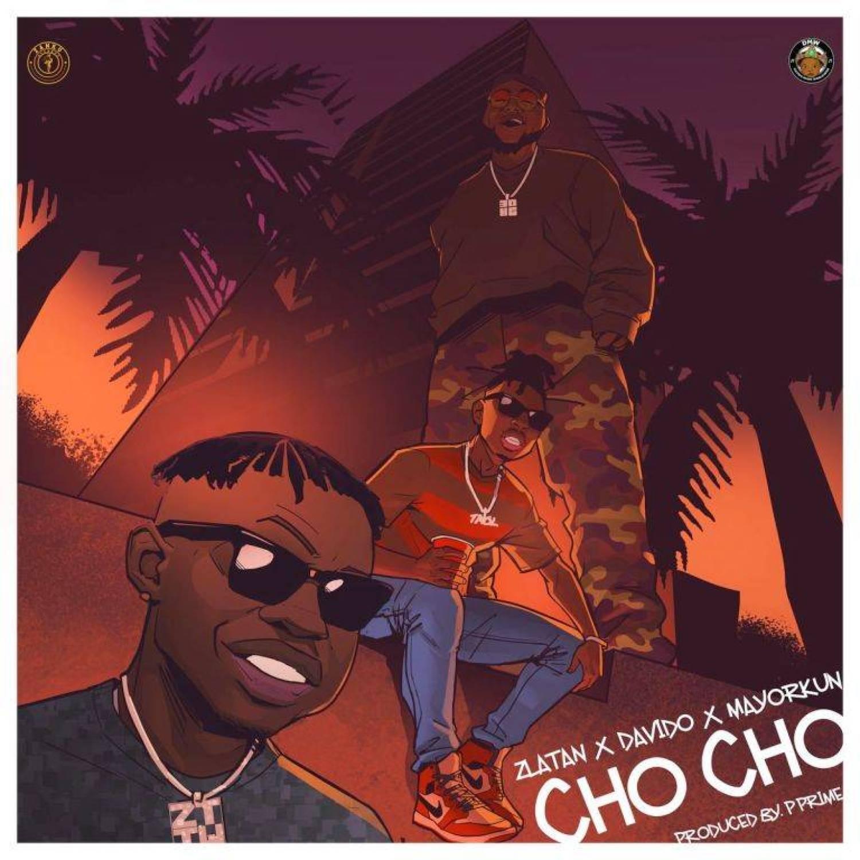 DOWNLOAD MP3: Zlatan ft. Davido & Mayorkun – Cho Cho AUDIO 320kbps