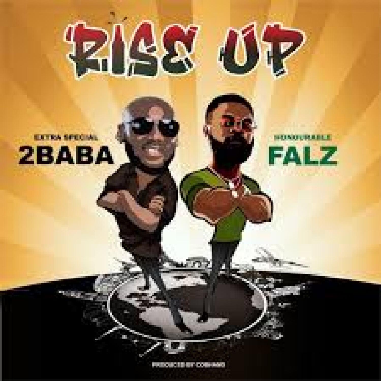 [MP3] 2Baba ft. Falz – Rise Up MP3 Download AUDIO 320kbps