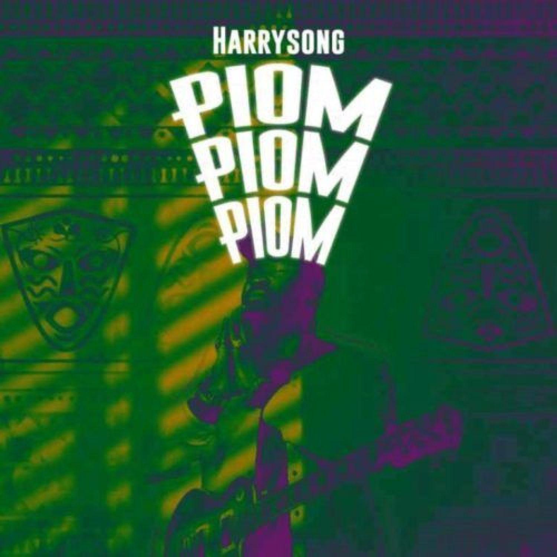 DOWNLOAD MP3: Harrysong – Piom Piom Piom AUDIO 320kbps