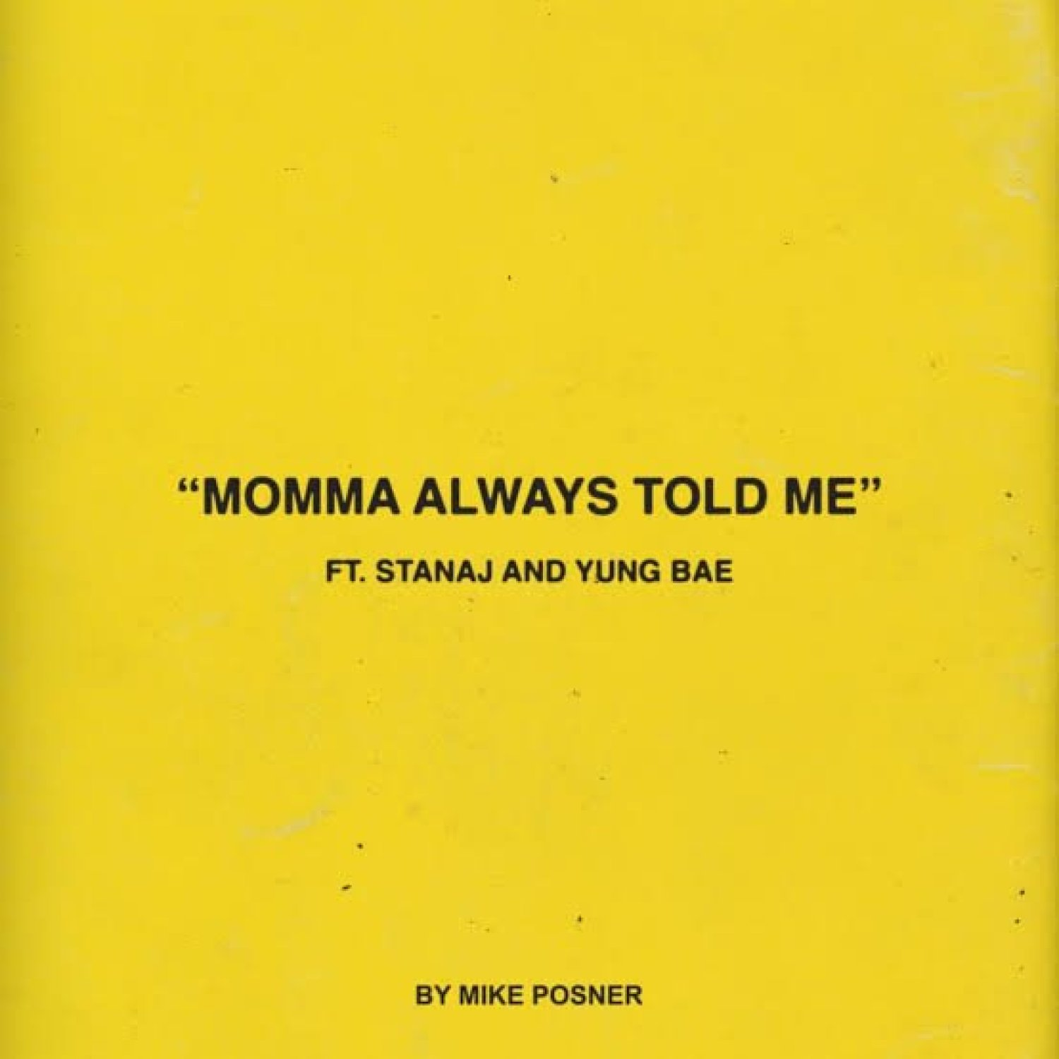 DOWNLOAD MP3: Mike Posner – Momma Always Told Me Ft. Stanaj & Yung Bae (Free MP3) AUDIO 320kbps