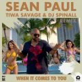 MUSIC: Sean Paul ft. Tiwa Savage, DJ Spinall – When It Comes To You (Remix)