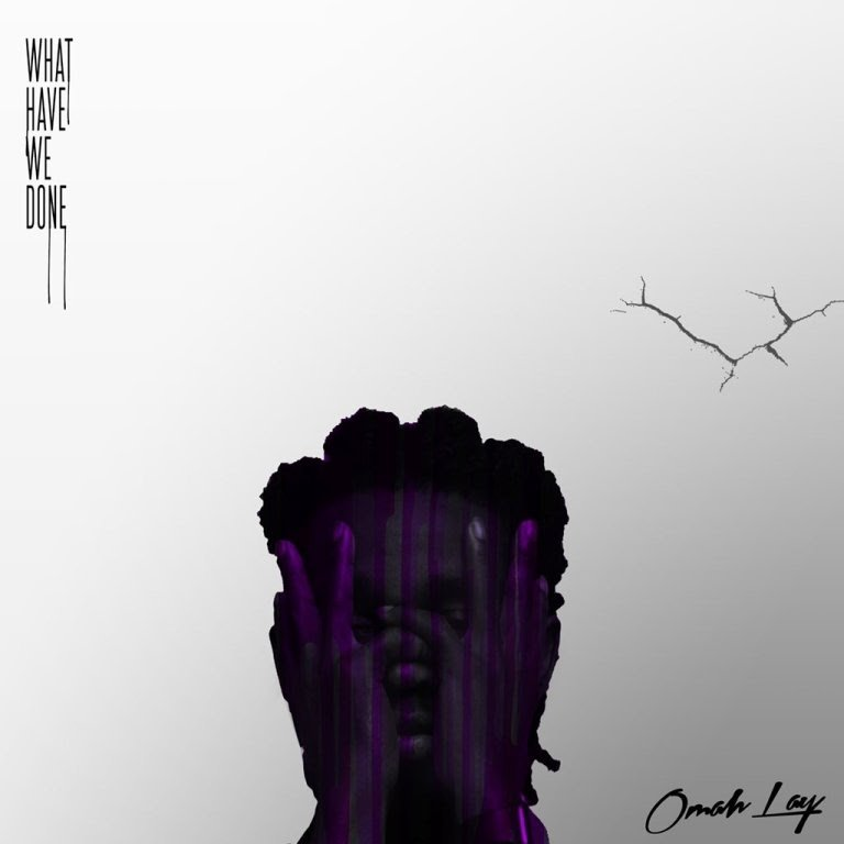 EP: Omah Lay – What Have We Done